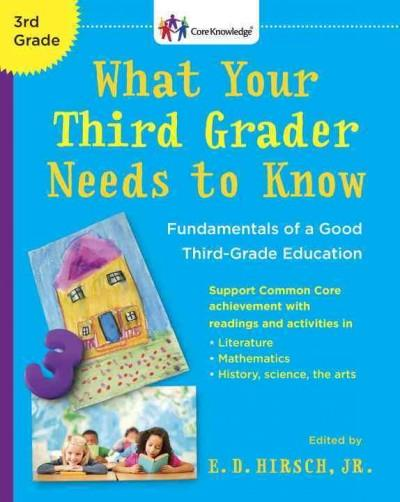 What Your Third Grader Needs to Know: Fundamentals of a Good Third-Grade Education (Paperback)