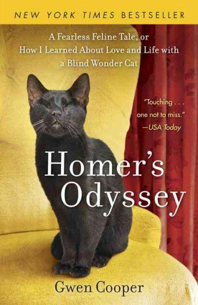 Homer's Odyssey: A Fearless Feline Tale, or How I Learned About Love and Life With a Blind Wonder Cat (Paperback)