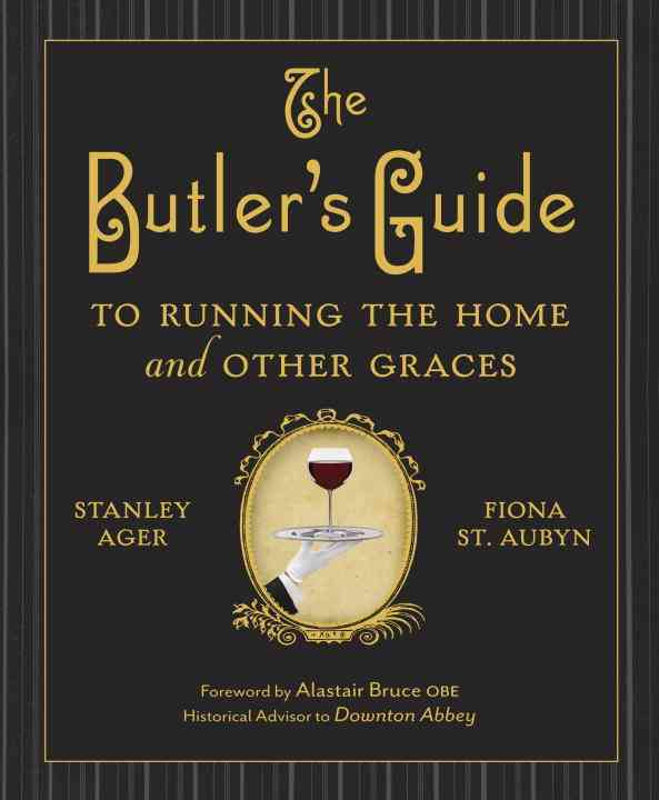 The Butler's Guide to Running the Home and Other Graces (Hardcover)