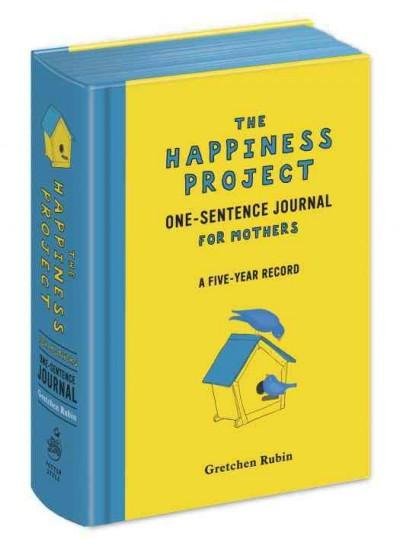 The Happiness Project One-sentence Journal for Mothers (Notebook / blank book)