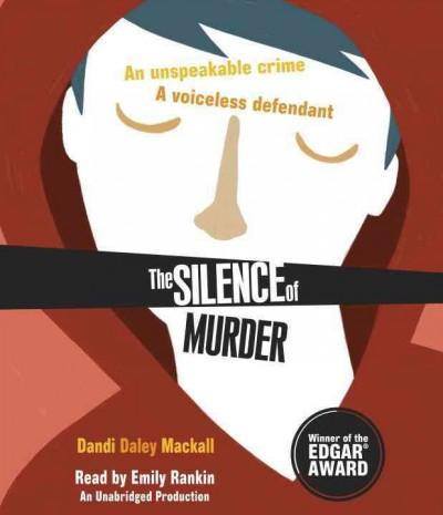 The Silence of Murder: An Unspeakable Crime, a Voiceless Defendant (CD-Audio)
