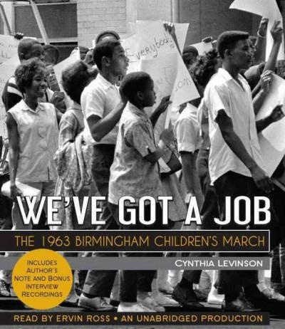 We've Got a Job: The 1963 Birmingham Children's March (CD-Audio)