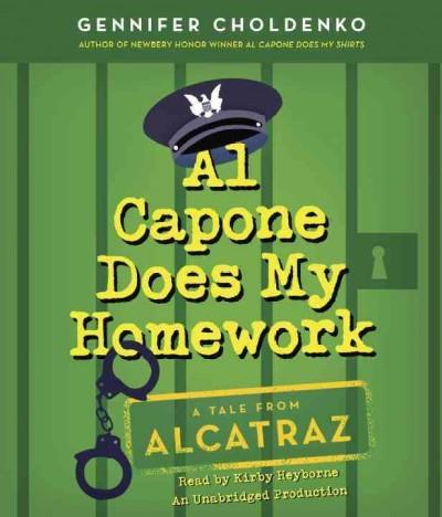 Al Capone Does My Homework: A Tale from Alcatraz (CD-Audio)
