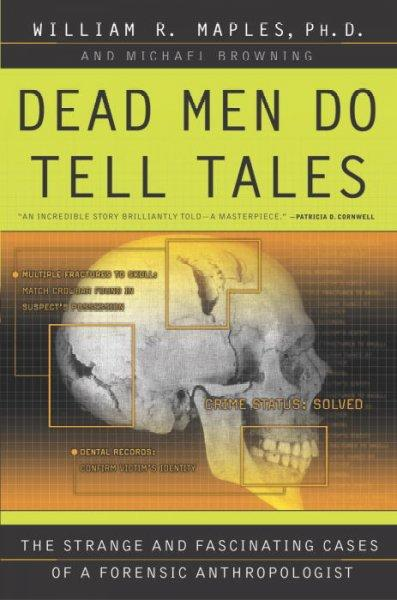 Dead Men Do Tell Tales: The Strange and Fascinating Cases of a Forensic Anthropologist (Paperback)