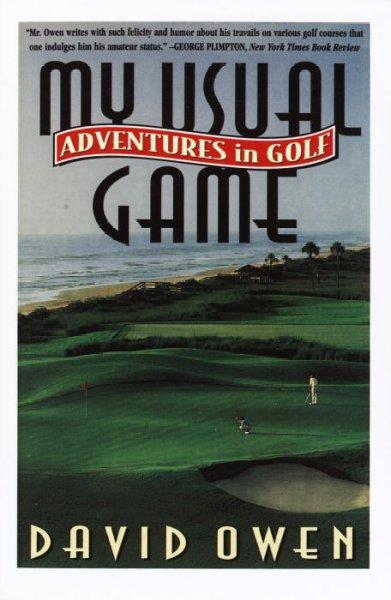 My Usual Game: Adventures in Golf (Paperback)