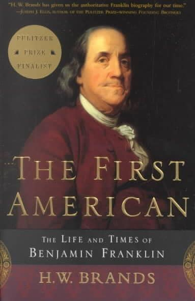 The First American: The Life and Times of Benjamin Franklin (Paperback)