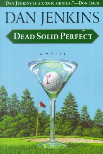 Dead Solid Perfect (Paperback)