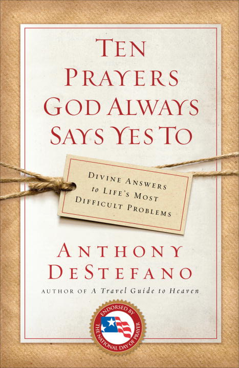Ten Prayers God Always Says Yes to: Divine Answers to Life's Most Difficult Problems (Paperback) - Thumbnail 0