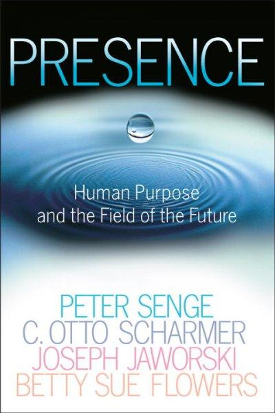 Presence: Exploring Profond Change in People, Organizations, and Society (Paperback)