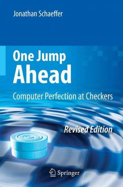 One Jump Ahead: Computer Perfection at Checkers (Paperback)