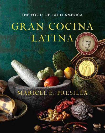 Gran Cocina Latina: The Food of Latin America (Hardcover)