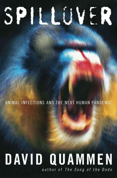 Spillover: Animal Infections and the Next Human Pandemic (Hardcover)