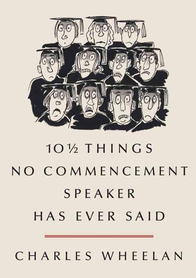 10 1/2 Things No Commencement Speaker Has Ever Said (Hardcover)