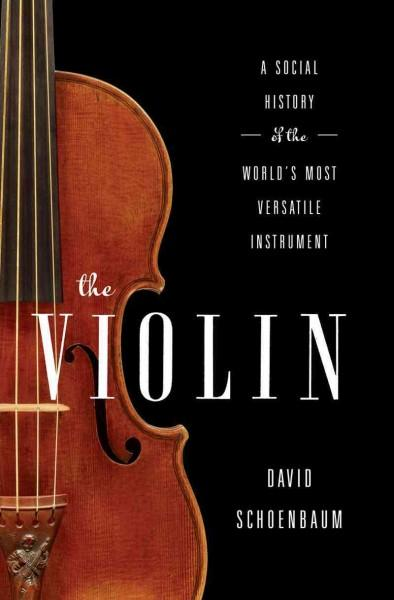 The Violin: A Social History of the World's Most Versatile Instrument (Hardcover)