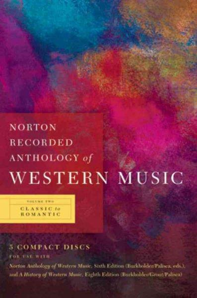 Norton Recorded Anthology of Western Music: Classic to Romantic (CD-Audio)