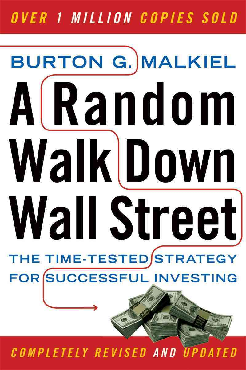 Random Walk Down Wall Street: The Time-Tested Strategy for Successful Investing (Paperback)