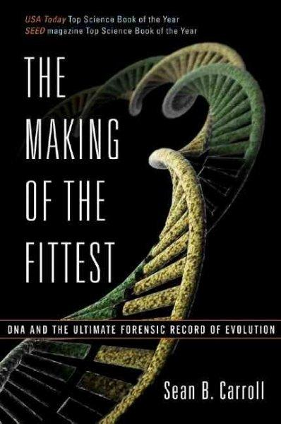 The Making of the Fittest: DNA and the Ultimate Forensic Record of Evolution (Paperback)