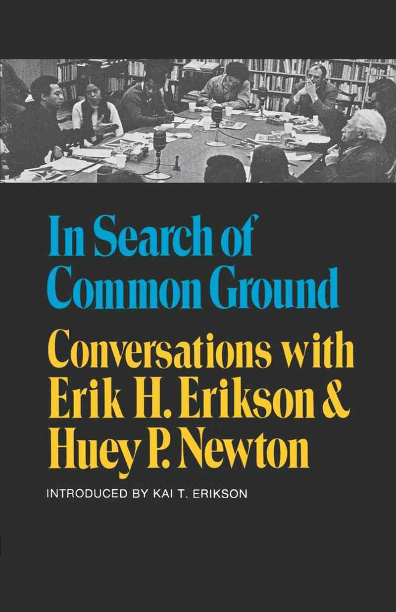 In Search of Common Ground: Conversations With Erik H. Erikson and Huey P. Newton (Paperback)
