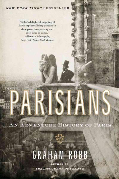 Parisians: An Adventure History of Paris (Paperback)