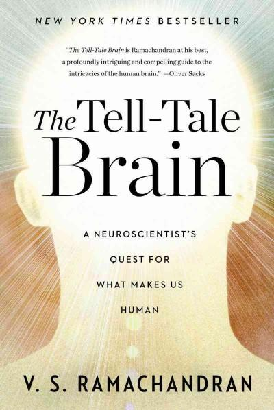 The Tell-Tale Brain: A Neuroscientist's Quest for What Makes Us Human (Paperback)