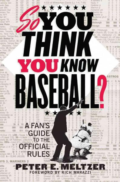So You Think You Know Baseball?: A Fan's Guide to the Official Rules (Paperback)