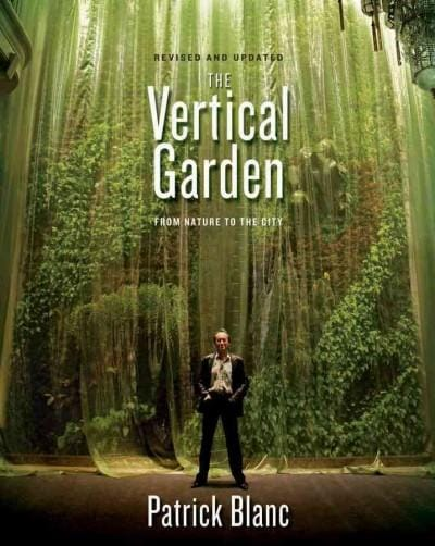 The Vertical Garden: From Nature to the City (Hardcover)