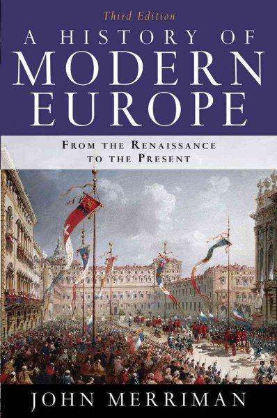 A History of Modern Europe: From the Renaissan to the Present (Paperback)