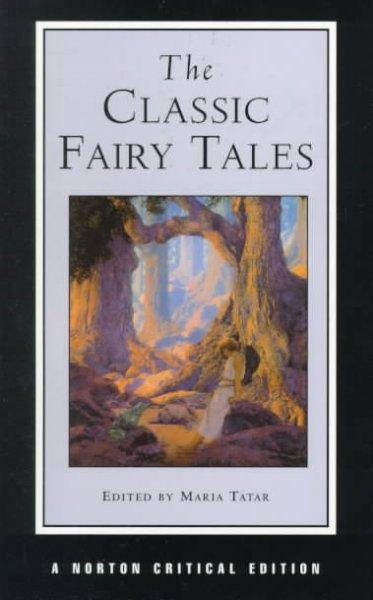 The Classic Fairy Tales: Texts, Criticism (Paperback)