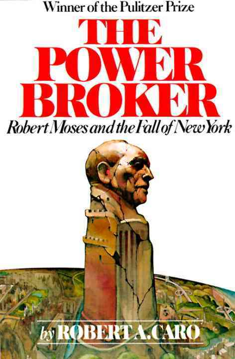 The Power Broker: Robert Moses and the Fall of New York (Paperback)