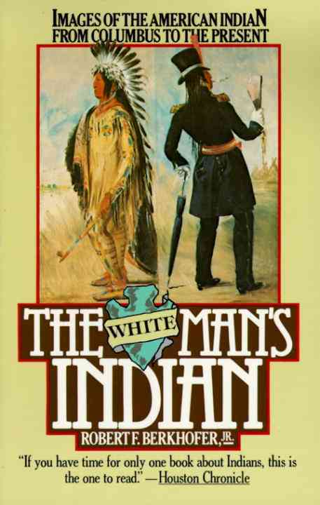 The White Man's Indian: Images of the American Indian, from Columbus to the Present (Paperback)