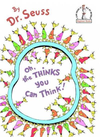 Oh, the Thinks You Can Think! (Hardcover)