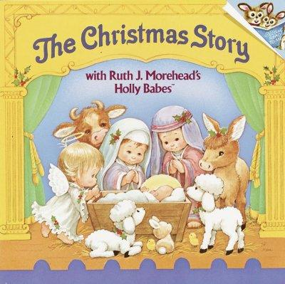 The Christmas Story, With Ruth J. Morehead's Holly Babes (Paperback)