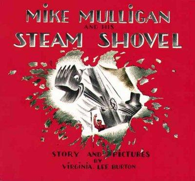 Mike Mulligan and His Steam Shovel: Story and Pictures (Paperback)