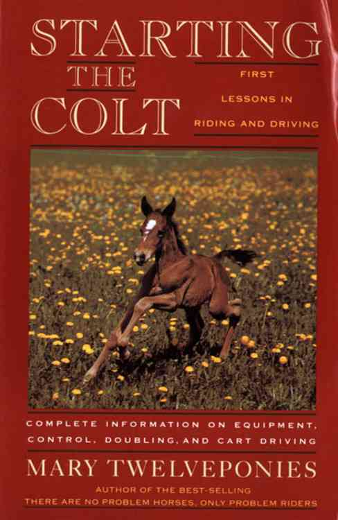 Starting the Colt: First Lessons in Riding and Driving (Paperback)