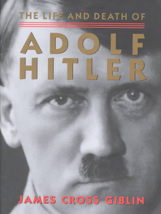 The Life and Death of Adolf Hitler (Hardcover)