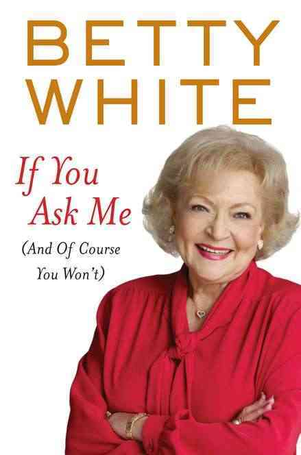 If You Ask Me: And of Course You Won't (Hardcover)
