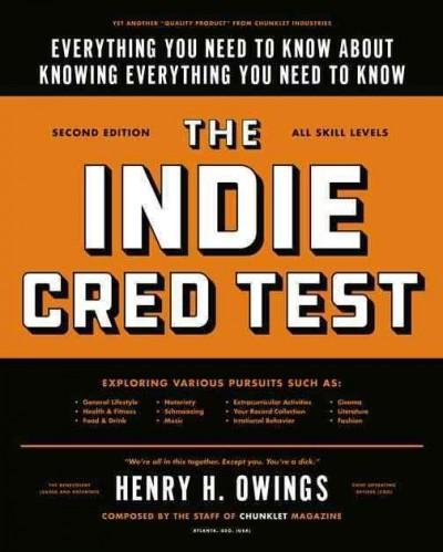 The Indie Cred Test: Everything You Need to Know About Knowing Everything You Need to Know (Paperback)