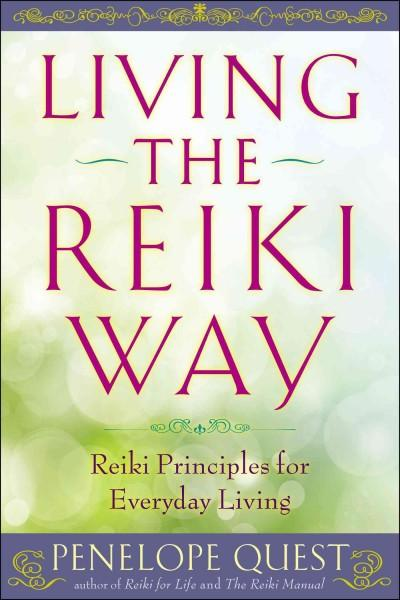 Living the Reiki Way: Reiki Principles for Everyday Living (Paperback)