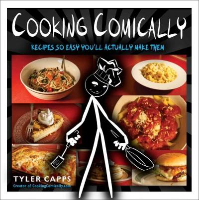 Cooking Comically: Recipes So Easy You'll Actually Make Them (Paperback)
