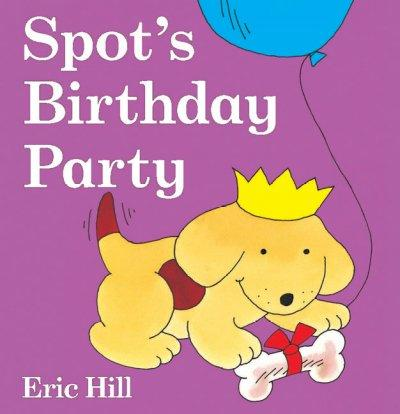 Spot's Birthday Party (Board book)