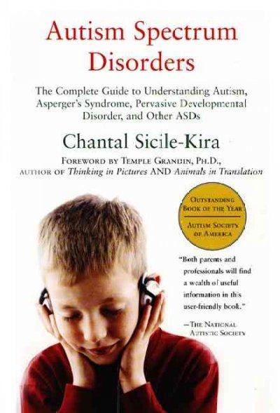 Autism Spectrum Disorders: The Complete Guide to Understanding Autism, Asperger's Syndrome, Pervasive Development... (Paperback)