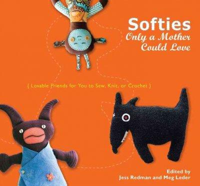 Softies Only a Mother Could Love (Paperback)