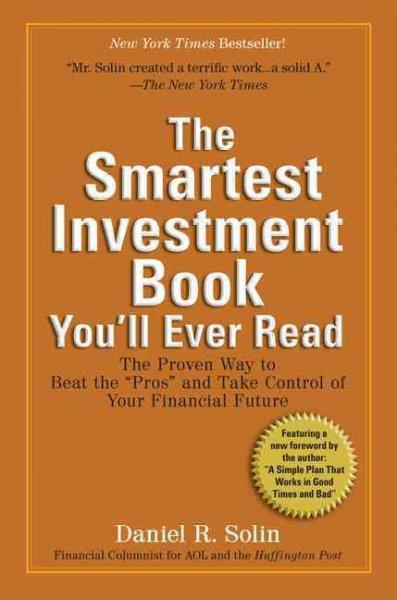 """The Smartest Investment Book You'll Ever Read: The Proven Way to Beat the """"Pros"""" and Take Control of Your Financi... (Paperback)"""