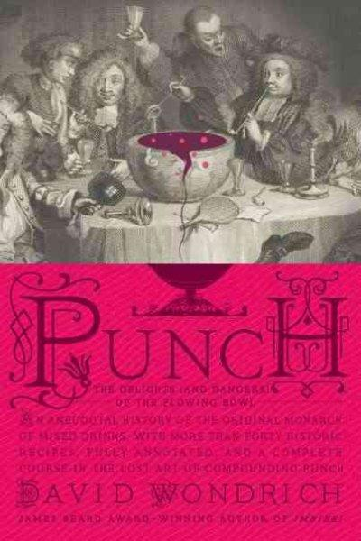 Punch: The Delights (and Dangers) of the Flowing Bowl (Hardcover)