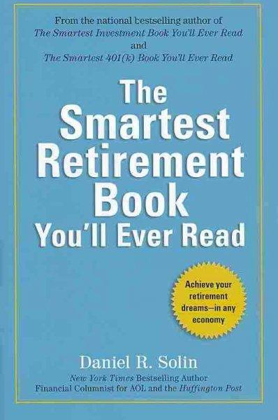 The Smartest Retirement Book You'll Ever Read (Paperback)