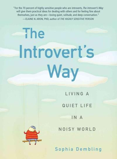 The Introvert's Way: Living a Quiet Life in a Noisy World (Paperback)