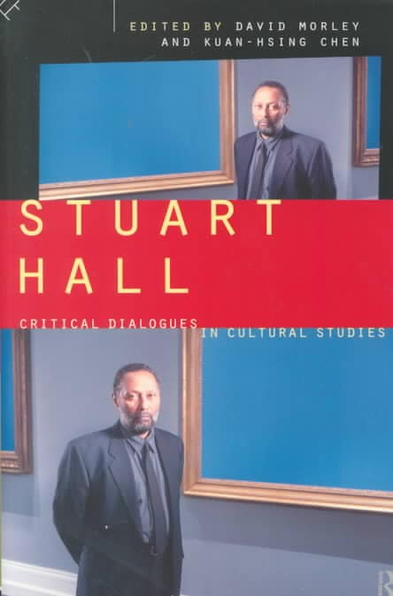 Stuart Hall: Critical Dialogues in Cultural Studies (Paperback)