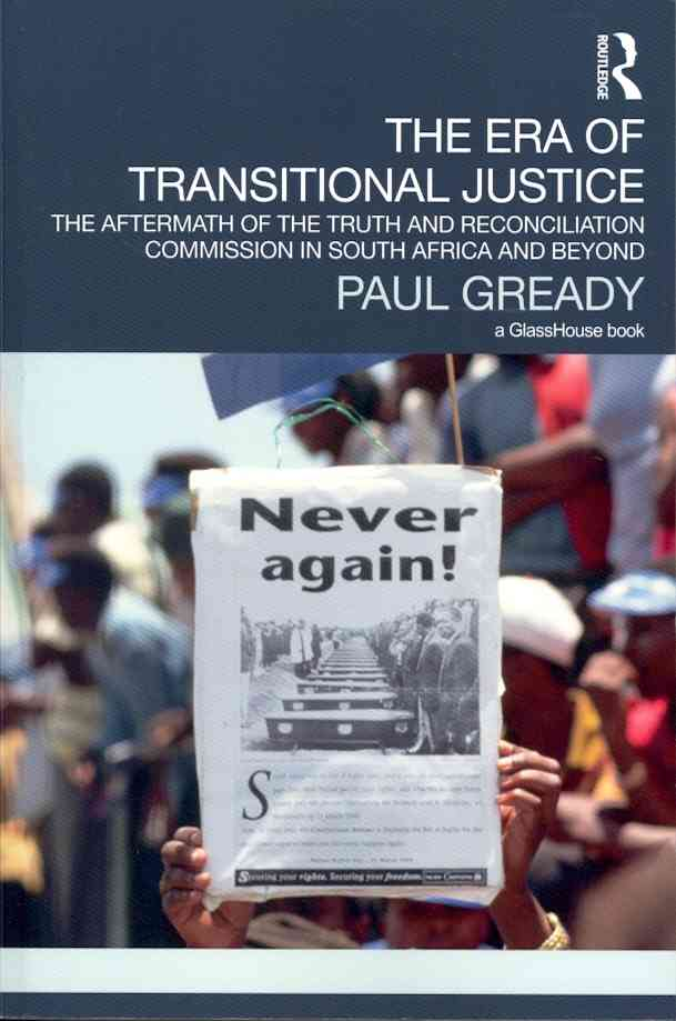 The Era of Transitional Justice: The Aftermath of the Truth and Reconciliation Commission in South Africa and Beyond (Paperback)