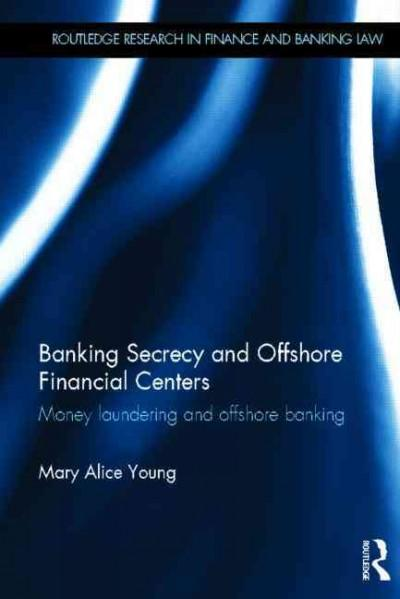 Banking Secrecy and Offshore Financial Centres: Money Laundering and Offshore Banking (Hardcover)