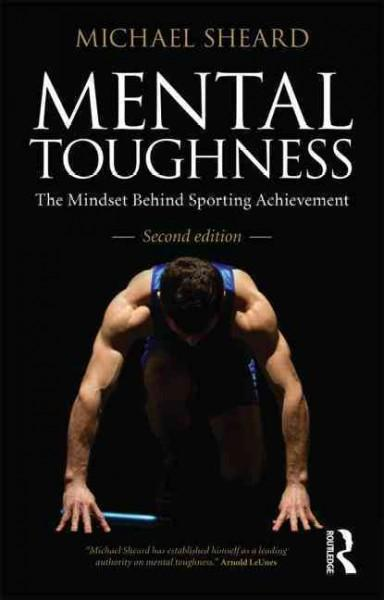 Mental Toughness: The Mindset Behind Sporting Achievement (Paperback)